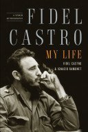 My life  Fidel Castro - Source google books