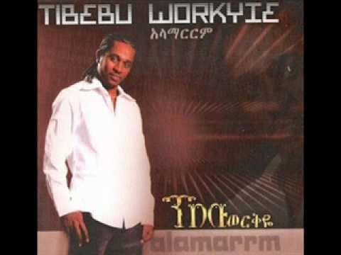 Tibebu Workeye  Source - Youtube