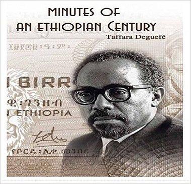 Ethiopian Banker -Taffara Deguefe,  Minutes of an Ethiopian Century