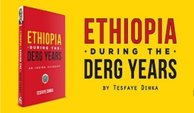 Ethiopia During The Derg Years – new book by the late Tesfaye Dinka
