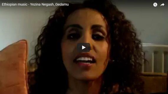 Ethiopian Music : Yezna Negash – Gedamu