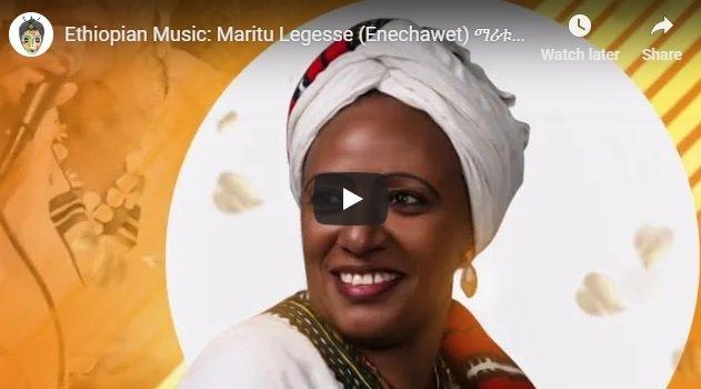 New Ethiopian Music :  Maritu Legesse (Enechawet)