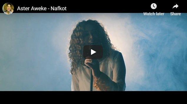 Aster Awoke new song – Nafkot – Best Ethiopian Music